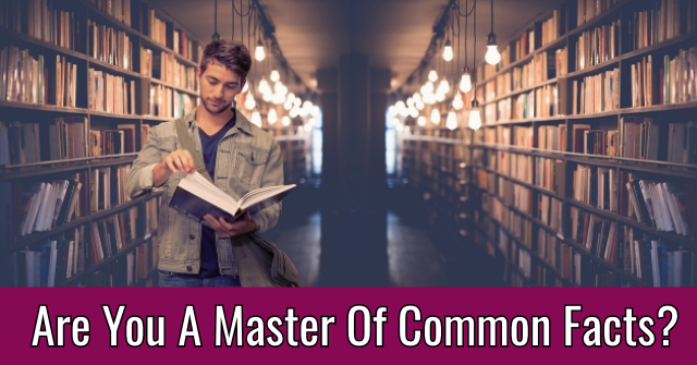 Are You A Master Of Common Facts?