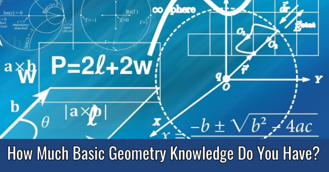 How Much Basic Geometry Knowledge Do You Have?