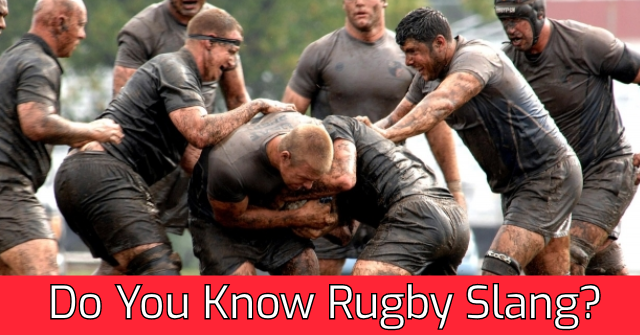 Do You Know Rugby Slang?