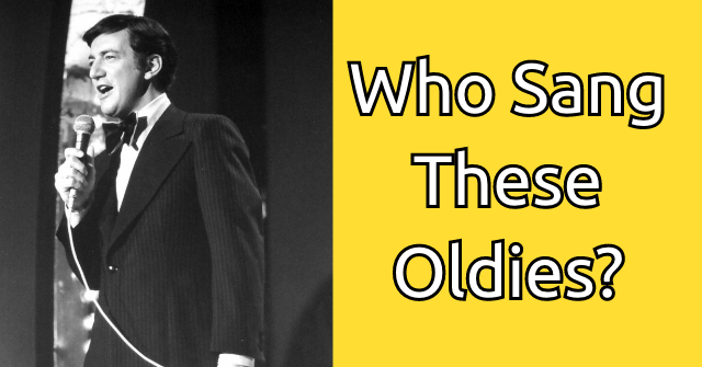Who Sang These Oldies?