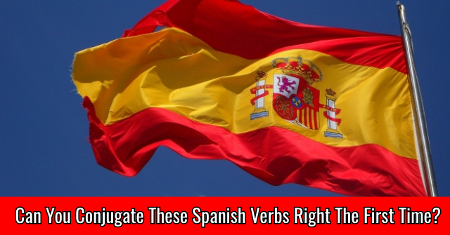 Can You Conjugate These Spanish Verbs Right The First Time?
