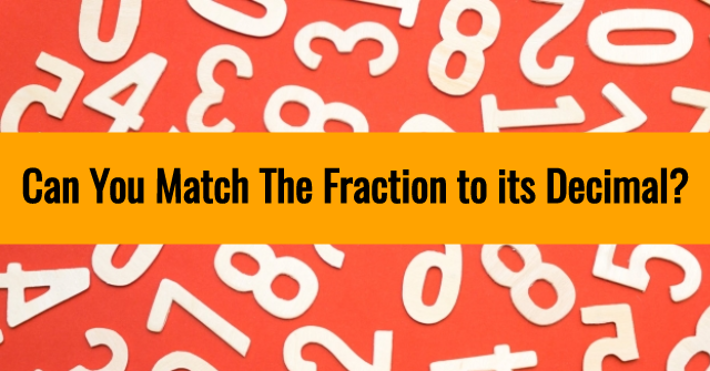 Can You Match The Fraction to its Decimal?