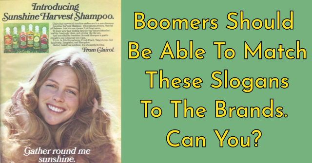 Boomers Should Be Able To Match These Slogans To The Brands. Can You?