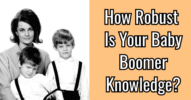 How Robust Is Your Baby Boomer Knowledge?