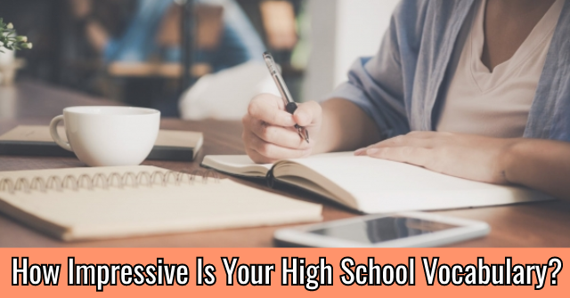 How Impressive Is Your High School Vocabulary?